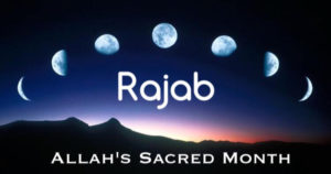 Significance of lunar month of Rajab